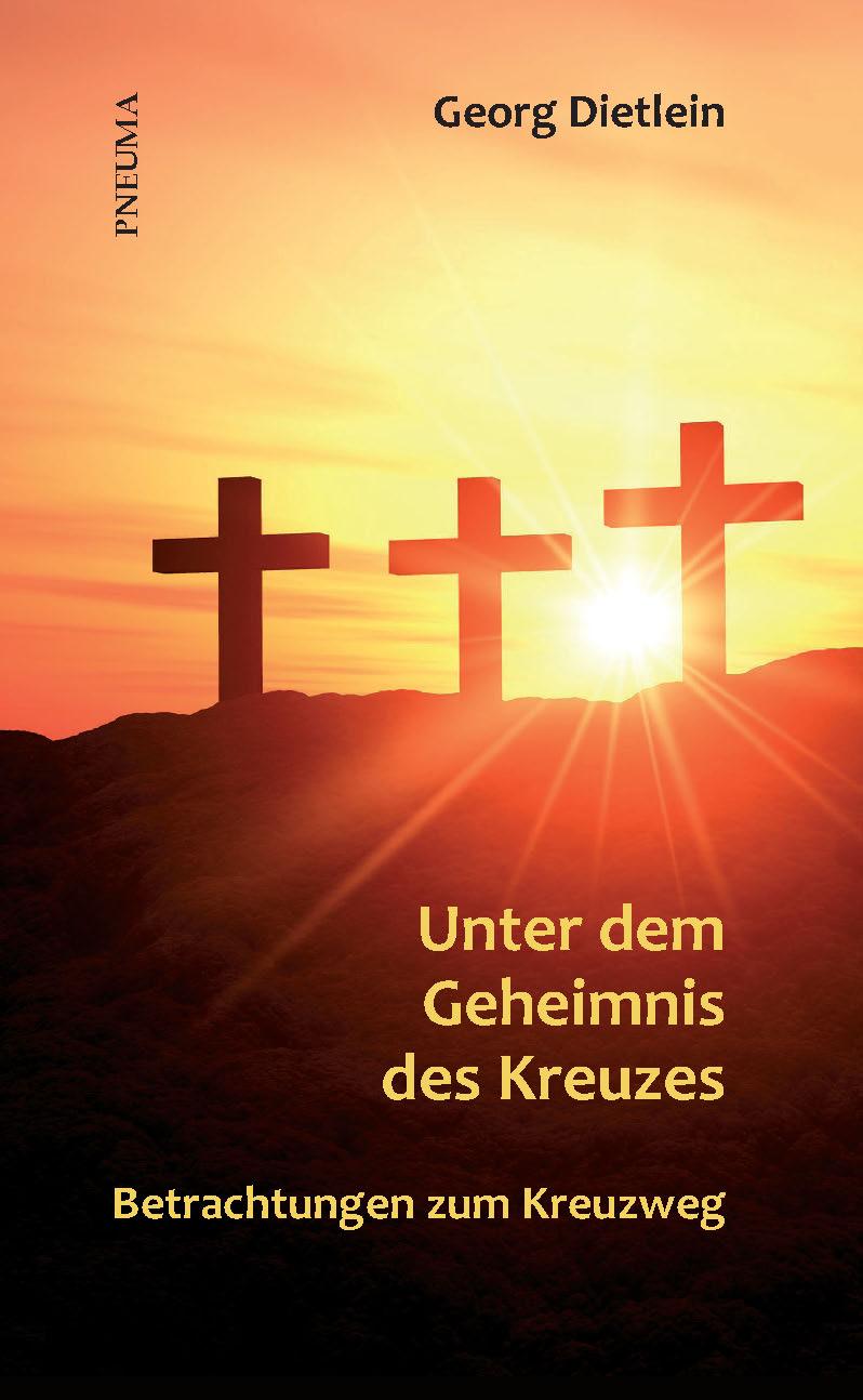 Unter dem Geheimnis des Kreuzes