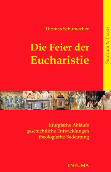 Schumacher: Die Feier der Eucharistie